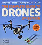 Buy The Complete Guide to Drones, Extended and Fully Updated 2nd Edition: Choose, Build, Photograph, Race